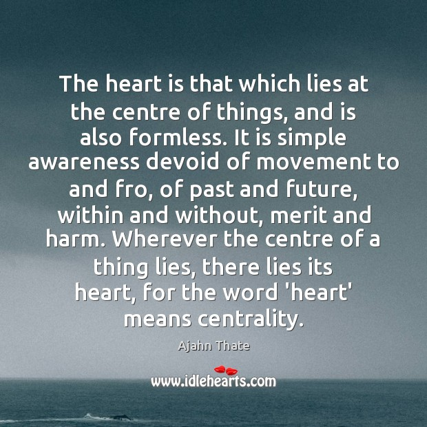 Image, The heart is that which lies at the centre of things, and