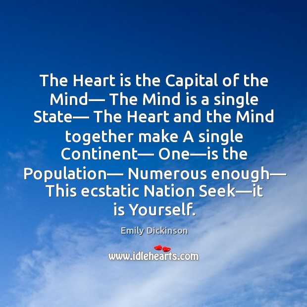 The Heart is the Capital of the Mind— The Mind is a Image
