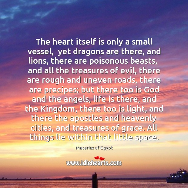 The heart itself is only a small vessel,  yet dragons are there, Image