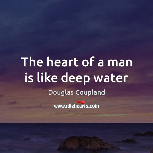 Image, The heart of a man is like deep water