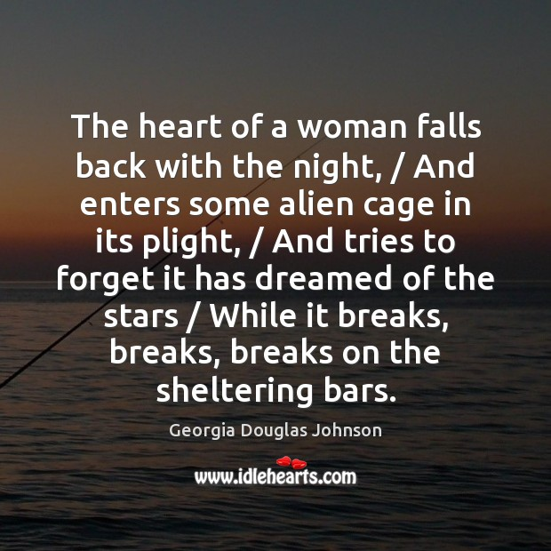 The heart of a woman falls back with the night, / And enters Image