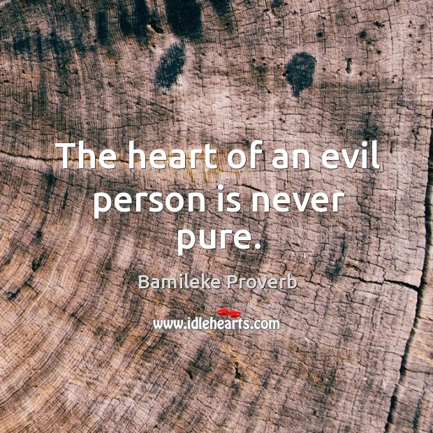 The heart of an evil person is never pure. Bamileke Proverbs Image