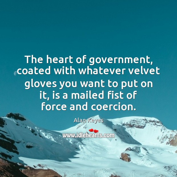 Image, The heart of government, coated with whatever velvet gloves you want to