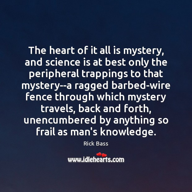 Image, The heart of it all is mystery, and science is at best