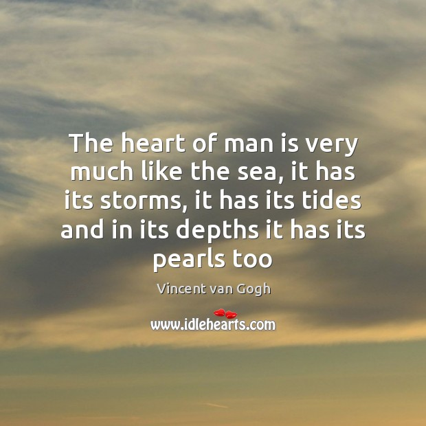 Image, The heart of man is very much like the sea, it has
