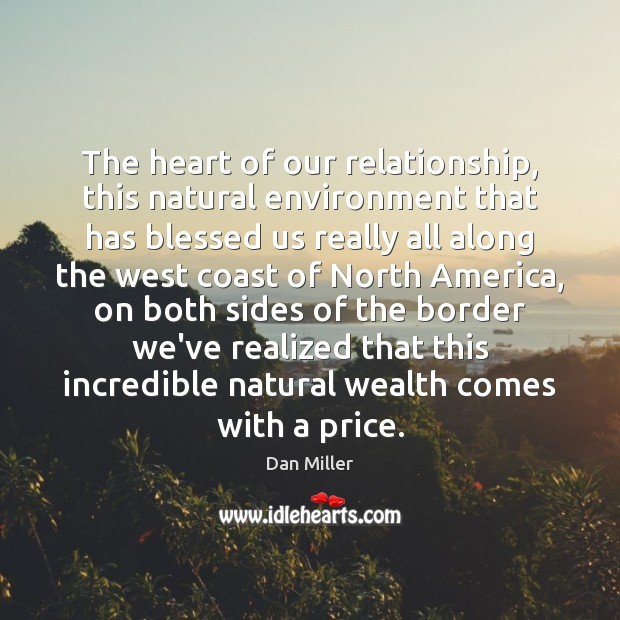 The heart of our relationship, this natural environment that has blessed us Image