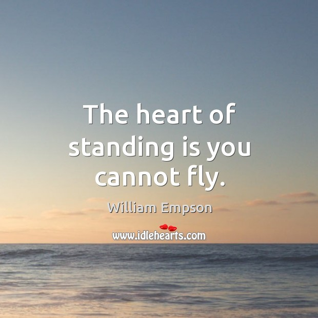 The heart of standing is you cannot fly. Image