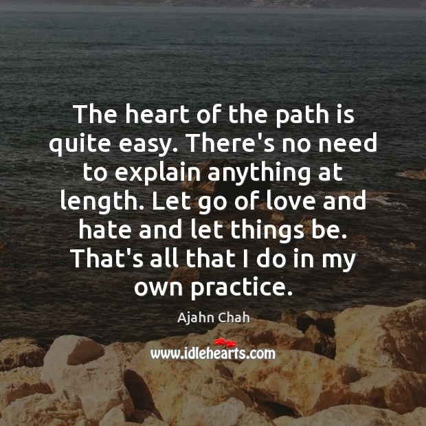 The heart of the path is quite easy. There's no need to Love and Hate Quotes Image