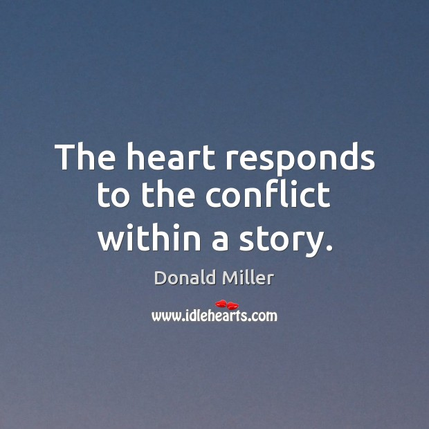 The heart responds to the conflict within a story. Image