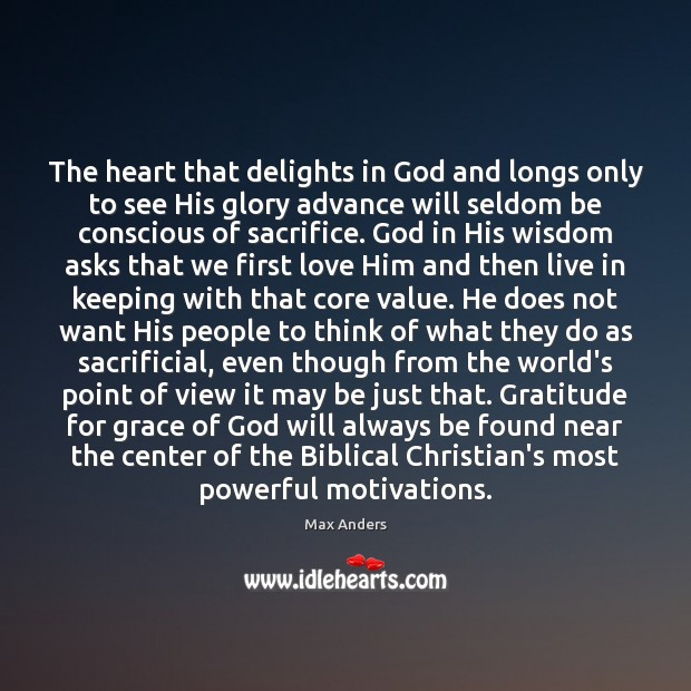 The heart that delights in God and longs only to see His Image