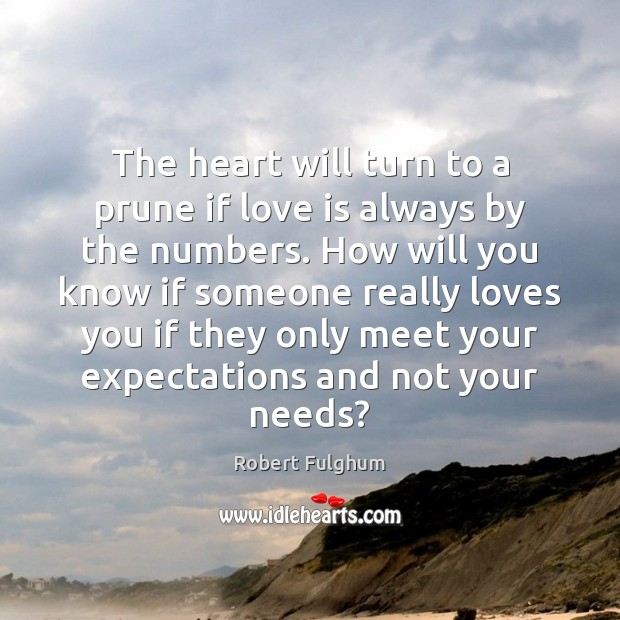 Image, The heart will turn to a prune if love is always by