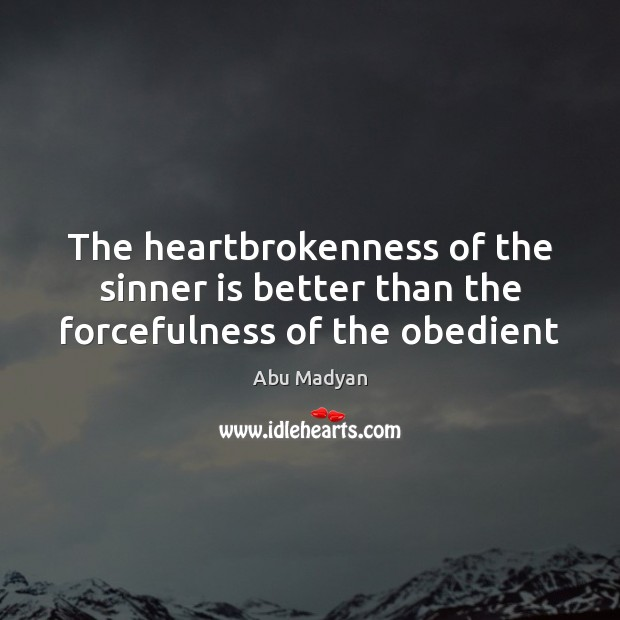 Image, The heartbrokenness of the sinner is better than the forcefulness of the obedient