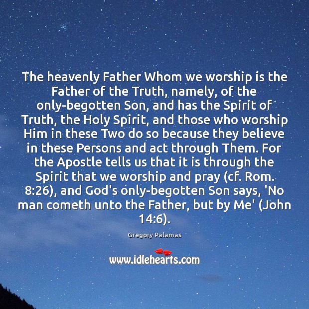 The heavenly Father Whom we worship is the Father of the Truth, Image