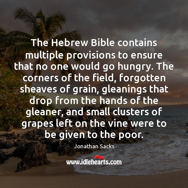 The Hebrew Bible contains multiple provisions to ensure that no one would Jonathan Sacks Picture Quote