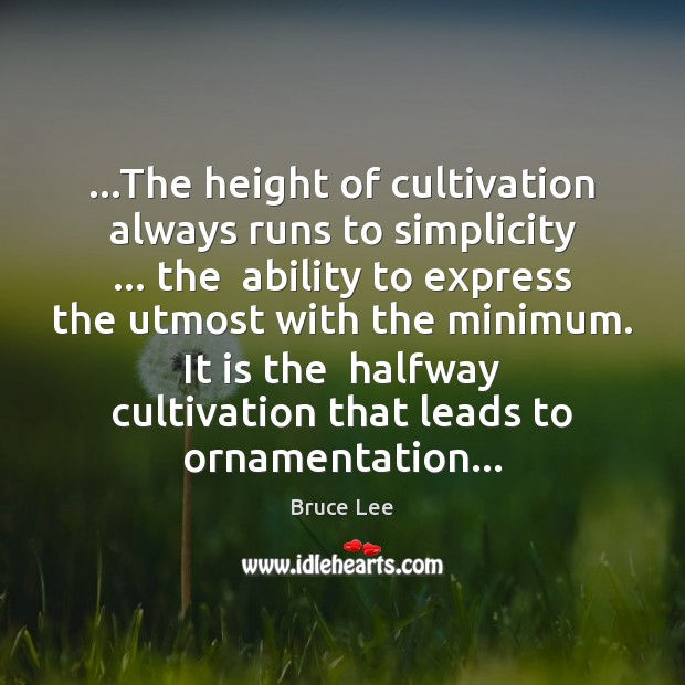 Image, …The height of cultivation always runs to simplicity … the  ability to express