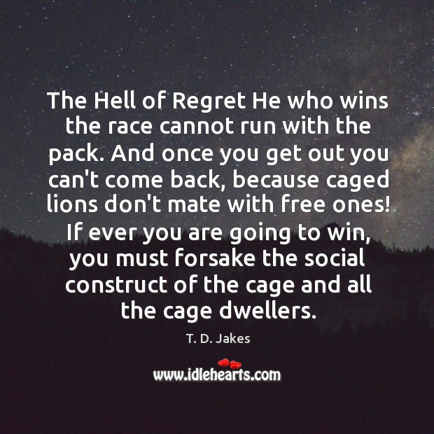 The Hell of Regret He who wins the race cannot run with Image
