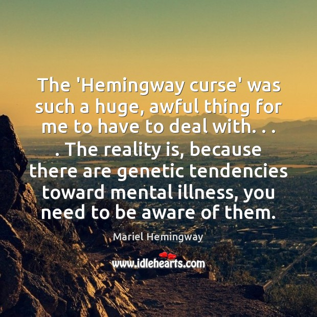 The 'Hemingway curse' was such a huge, awful thing for me to Reality Quotes Image
