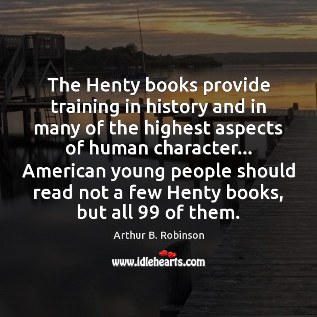 Image, The Henty books provide training in history and in many of the