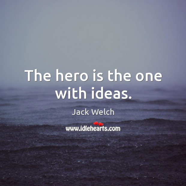 The hero is the one with ideas. Image