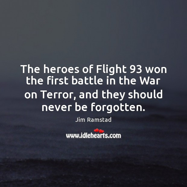 The heroes of Flight 93 won the first battle in the War on Jim Ramstad Picture Quote
