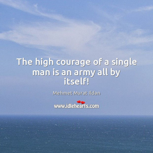 Image, The high courage of a single man is an army all by itself!