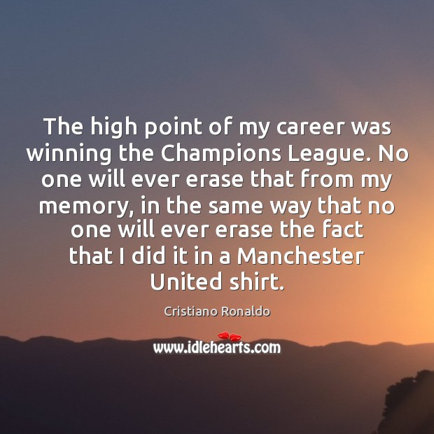 The high point of my career was winning the Champions League. No Image