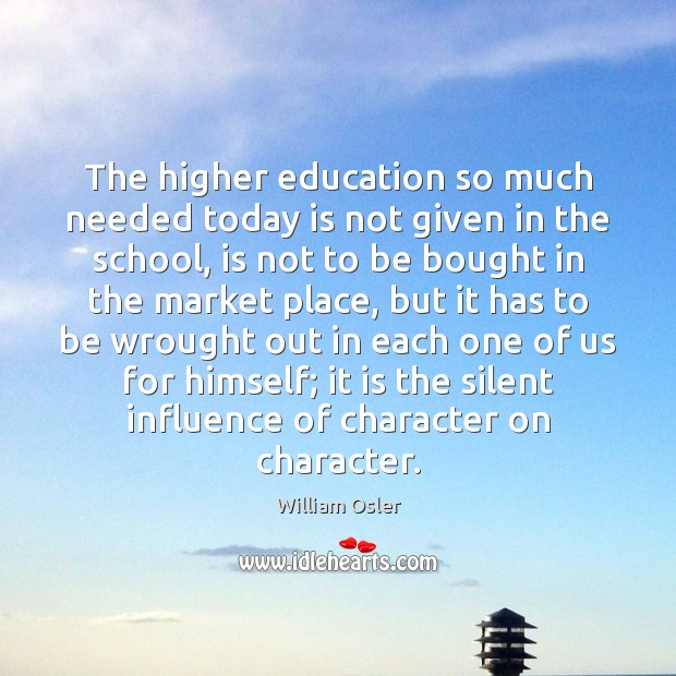 Image, The higher education so much needed today is not given in the