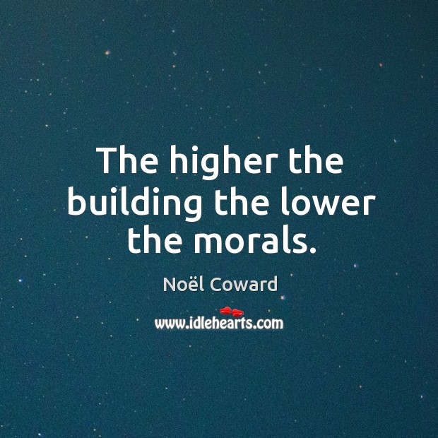 The higher the building the lower the morals. Image