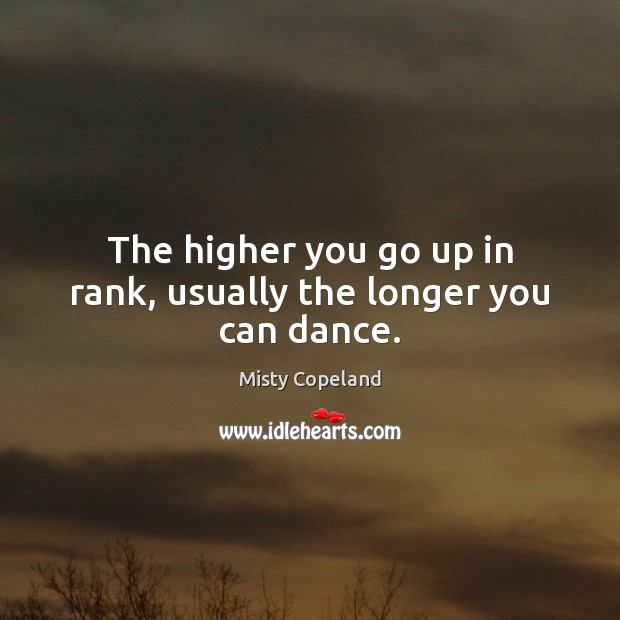 The higher you go up in rank, usually the longer you can dance. Image