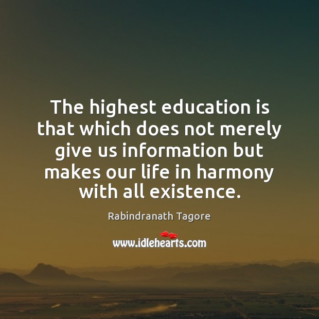 Image, The highest education is that which does not merely give us information
