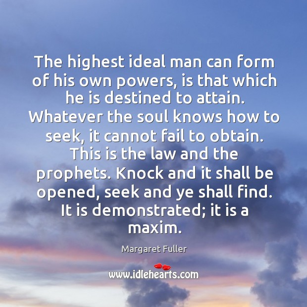 Image, The highest ideal man can form of his own powers, is that