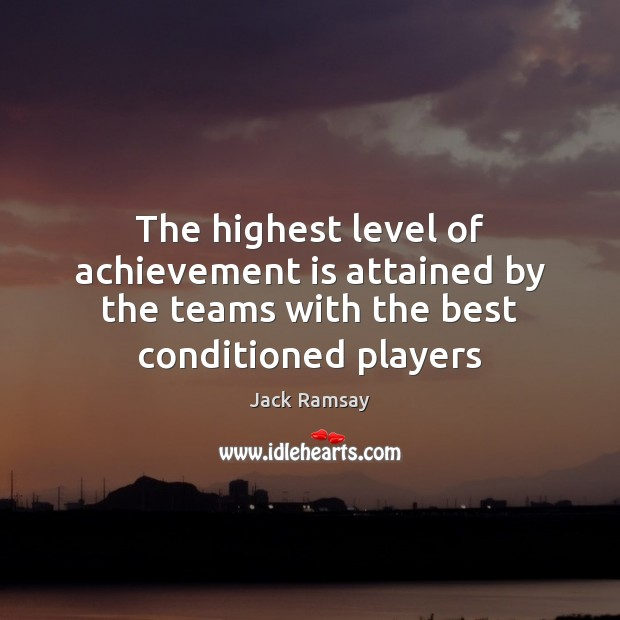 The highest level of achievement is attained by the teams with the Achievement Quotes Image