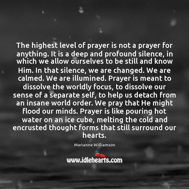 Image, The highest level of prayer is not a prayer for anything. It