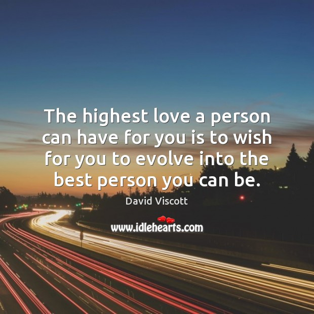 Image, The highest love a person can have for you is to wish