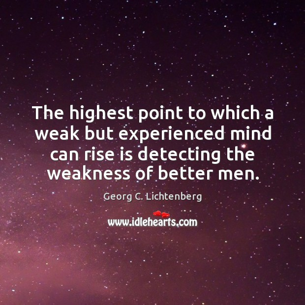 Image, The highest point to which a weak but experienced mind can rise