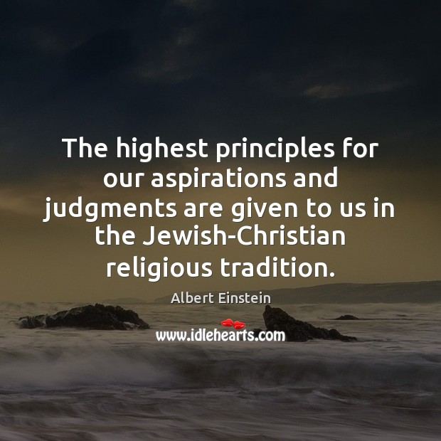 Image, The highest principles for our aspirations and judgments are given to us
