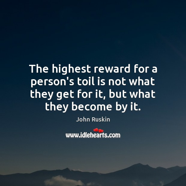 Image, The highest reward for a person's toil is not what they get