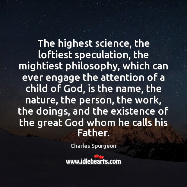 The highest science, the loftiest speculation, the mightiest philosophy, which can ever Image