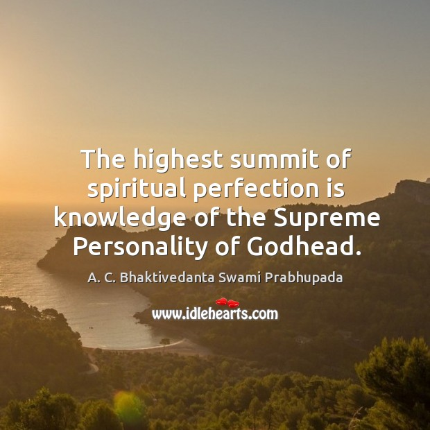 Image, The highest summit of spiritual perfection is knowledge of the Supreme Personality