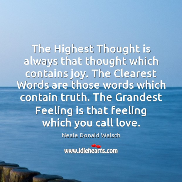 Image, The Highest Thought is always that thought which contains joy. The Clearest