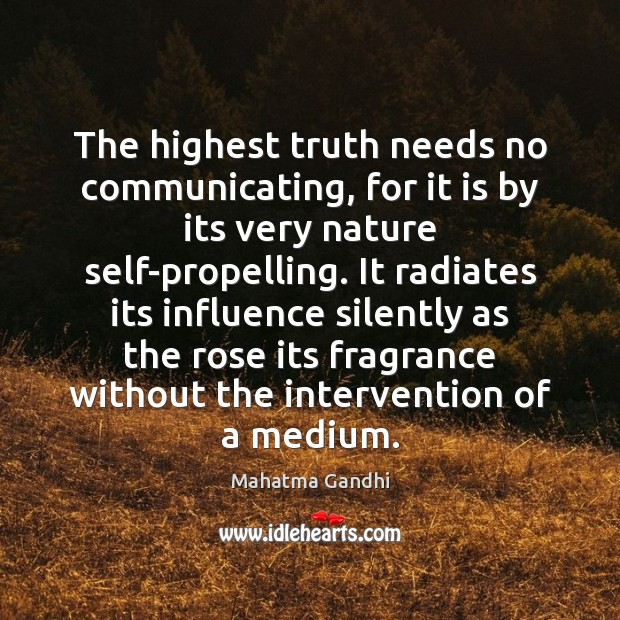The highest truth needs no communicating, for it is by its very Image