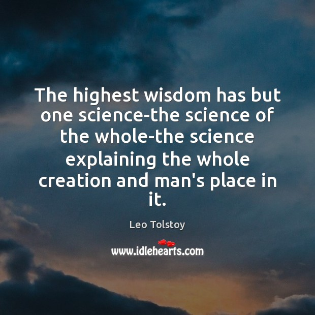 The highest wisdom has but one science-the science of the whole-the science Image