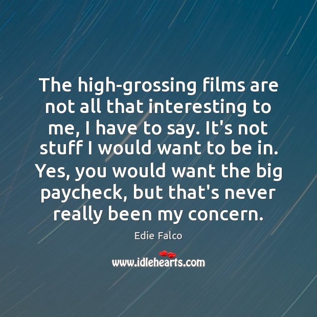 The high-grossing films are not all that interesting to me, I have Image