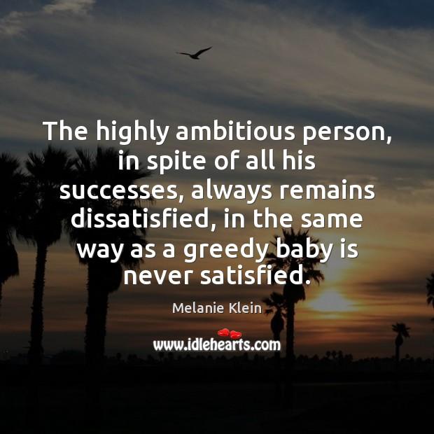 Image, The highly ambitious person, in spite of all his successes, always remains