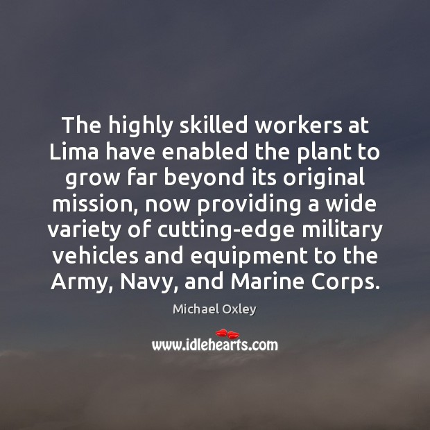 Image, The highly skilled workers at Lima have enabled the plant to grow