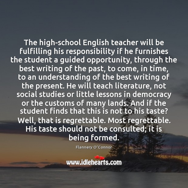 The high-school English teacher will be fulfilling his responsibility if he furnishes Image