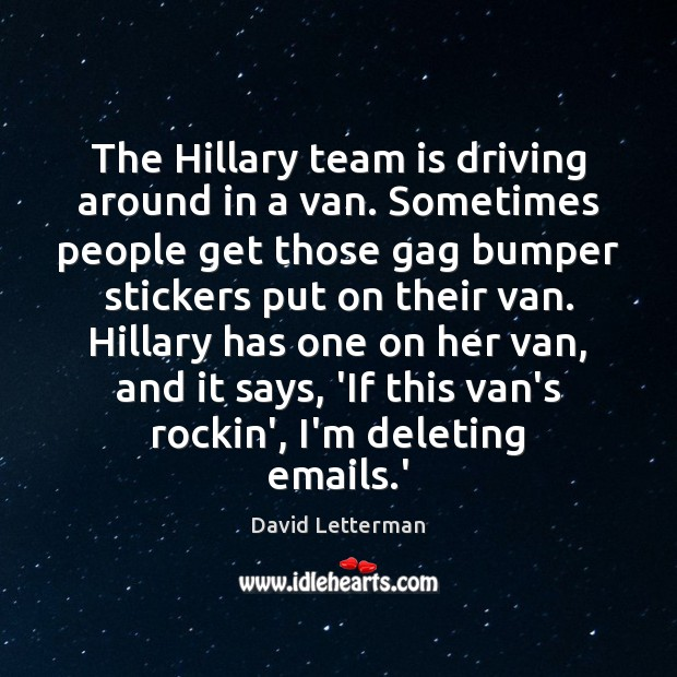 Image, The Hillary team is driving around in a van. Sometimes people get