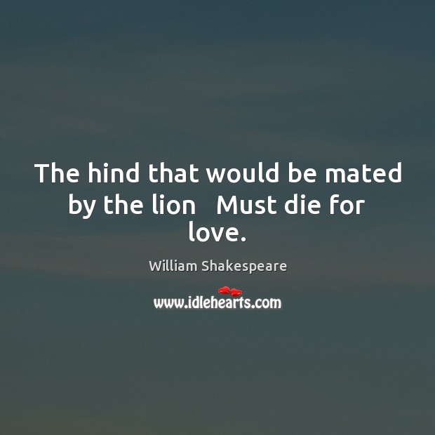 Image, Die, Dies, Lion, Lions, Love, Must, Would, Would-be