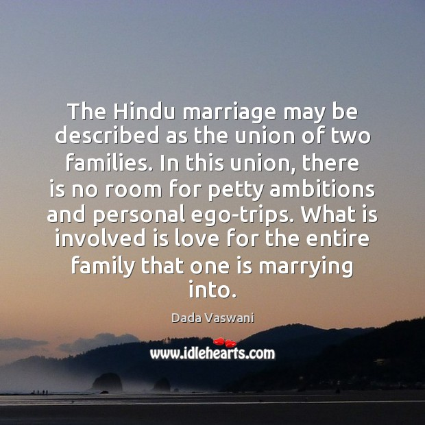The Hindu marriage may be described as the union of two families. Image