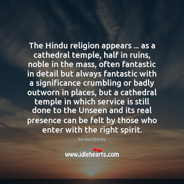 The Hindu religion appears … as a cathedral temple, half in ruins, noble Image